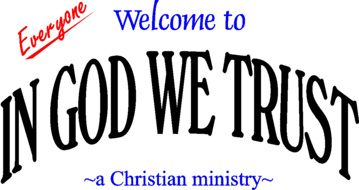 Welcome to- IN GOD WE TRUST
